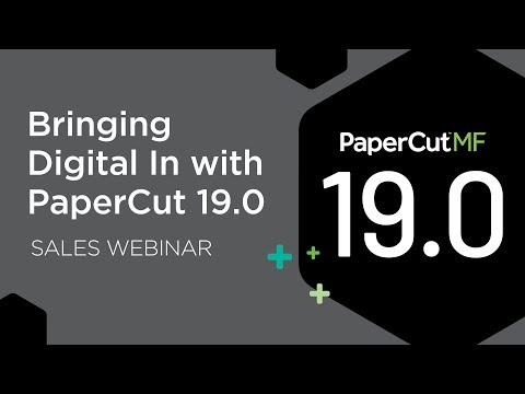Bringing Digital In with PaperCut 19.0 | Sales Webinar
