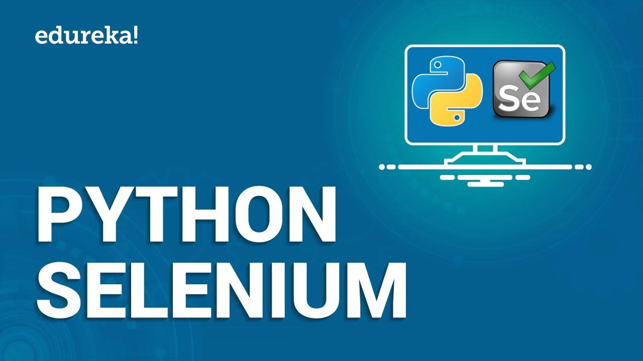 Download Python Selenium | Python Selenium Webdriver Tutorial | Python Tutorial | Python Training | Edureka