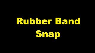 Rubber Band Snap  - sound effect