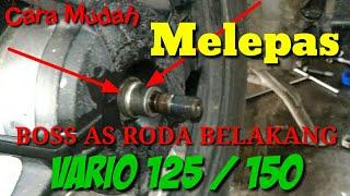 Cara MUDAH MELEPAS BOS AS RODA BELAKANG HONDA VARIO 125 / 150