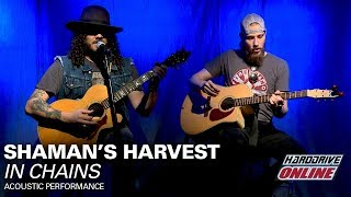 shamans harvest in chains acoustic performance