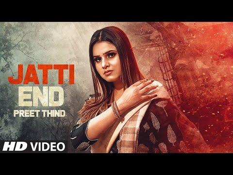Jatti End Full Song Preet Thind, G Guri | Singh Jeet | Latest Punjabi Songs 2020
