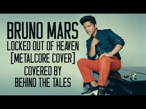 Bruno Mars - Locked Out Of Heaven (Metalcore Cover)