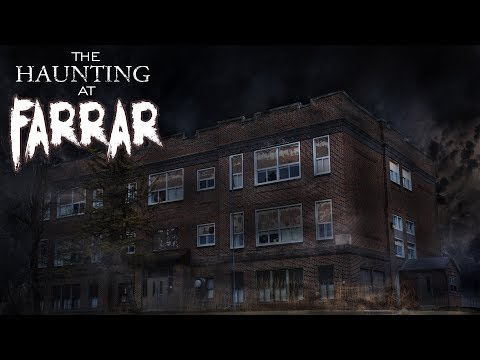 THE HAUNTING AT FARRAR- An Original Paranormal Documentary