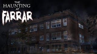 THE HAUNTING AT FARRAR- An Original Paranormal Documentary