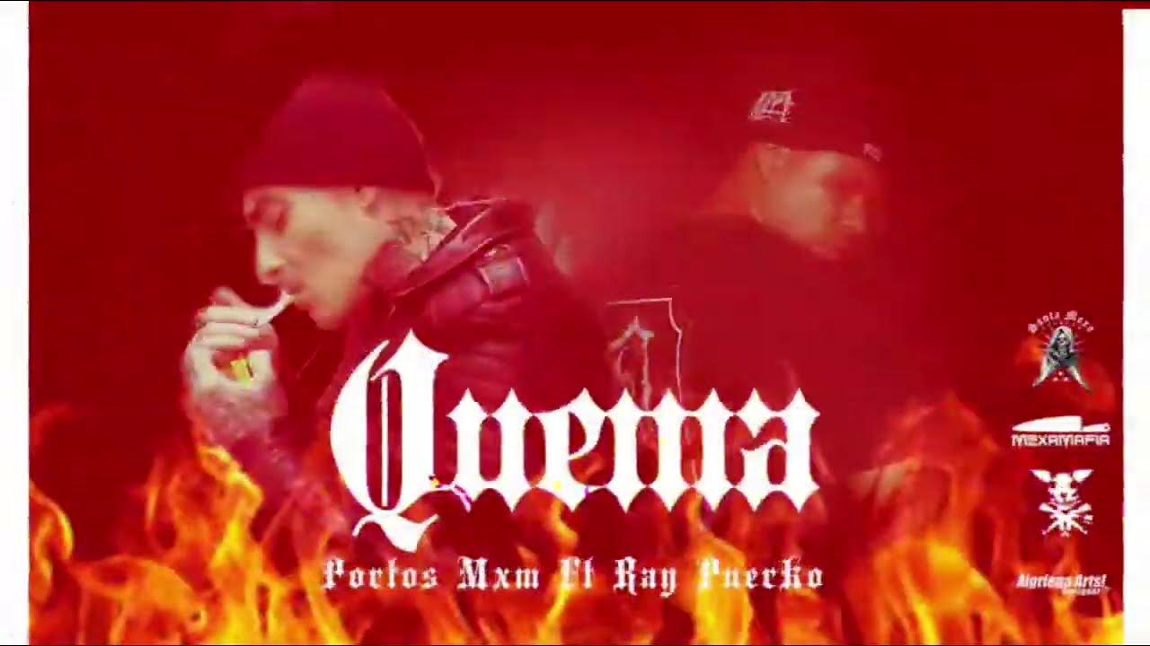 Portos MXM & Ray Puerko MXJM - Quema (Prod. DMNTSREC)