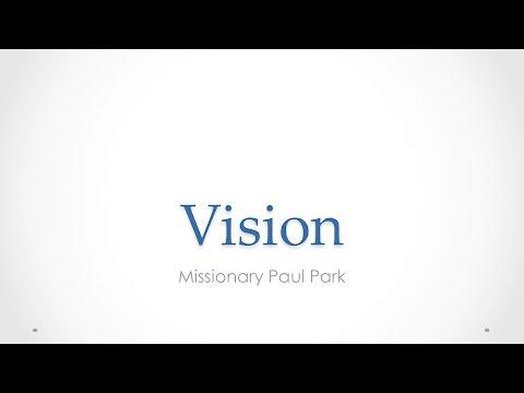 Vision - April 2, 2017 - Guest Speaker Missionary Paul Park