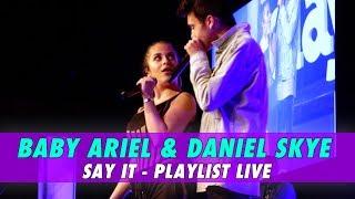 baby ariel daniel skye say it live