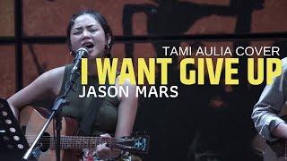I Wont Give Up Jason Mraz ( Tami Aulia Cover)