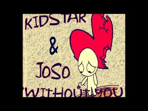 KIDSTAR & JOSO - WITHOUT YOU