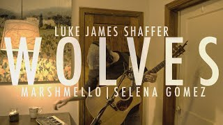MARSHMELLO|SELENA GOMEZ - Wolves - Luke James Shaffer Live Loop Cover