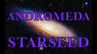 NEW//ANDROMEDA StarSEED Transmission, Attunement & Channeled Energy Reading//NEW