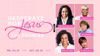 Desperate for Jesus Women's Conference   The Promise    July 24, 2021