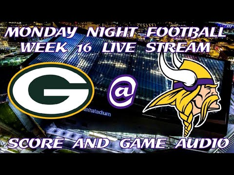 GREEN BAY PACKERS @ MINNESOTA VIKING WEEK 16 LAST MNF LIVE STREAM WATCH PARTY(GAME AUDIO ONLY)