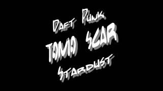 Daft Punk VS Stardust (Tomo Scar