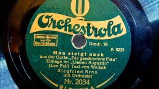 """Siegfried Arno - Man steigt nach - aus der Operette """"Die geschiedene Frau"""" - 1929"""