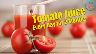 Drink a Glass of Tomato Juice Every Day for 2 Months   The Result is Amazing