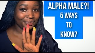 5 SIGNS OF AN ALPHA MALE