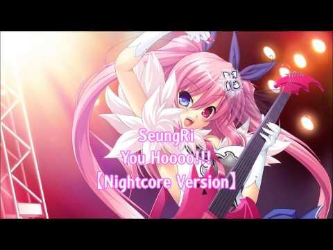 SeungRi - You Hoooo!!!【Nightcore Version】