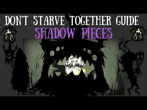 Don't Starve Together Guide: The Shadow Pieces