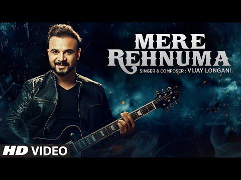 Mere Rehnuma Full Song   Vijay Longani   Latest...