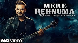 Mere Rehnuma Full Song | Vijay Longani | Latest Hindi Song 2017 | T-Series