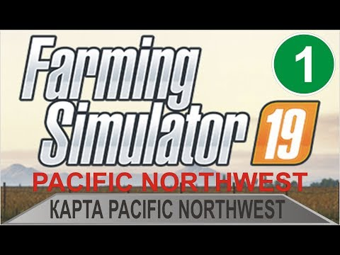 Farming Simulator 19 - Карта Pacific NorthWest