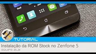 Instalando a Stock ROM no Zenfone 5