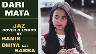 "Download lagu Jaz ""Dari Mata"" Cover by Hanin Dhiya feat Barra"