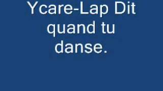 Ycare-Lap Dit quand tu danse.