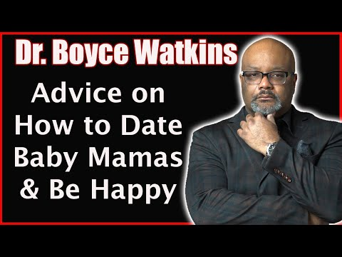 Dr. Boyce Watkins' Advice on How to Date Baby Mamas