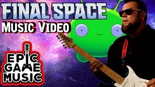 Final Space Intro Theme Music Video (Cover) || Epic Game Music