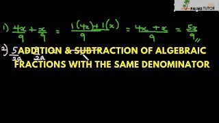 Addition and Subtraction of Algebraic Fractions with the same Denominator