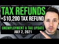 ARRIVAL UPDATE! TAX REFUNDS & $10,200 UNEMPLOYMENT REFUNDS TAXES & UNEMPLOYMENT UPDATE 07/02/2021