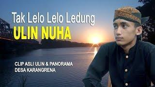 Download TERBARU, COVER LAGU TAK LELO LELO LEDUNG, ULIN NUHA, JUARA 1 AKSI INDOSIAR 2019