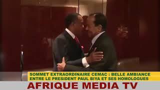 SOMMET EXTRAORDINAIRE DE LA CEMAC : BELLE AMBIANCE ENTRE S E PAUL BIYA ET SES HOMOLOGUES