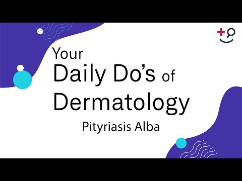 Pityriasis Alba - Daily Do's Of Dermatology