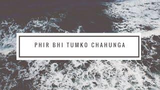 Phir Bhi Tumko Chahunga | Candlelight Cover | Swapneel Jaiswal | Half girlfriend | Arijit Singh