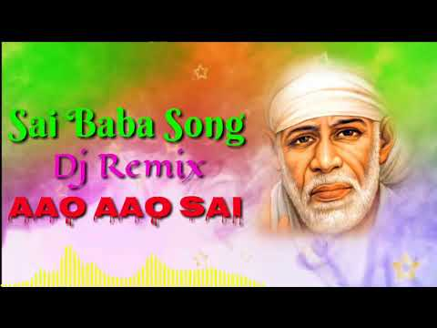 Aao Aao Sai_Dj REMIX Song | sai baba DJ Songs