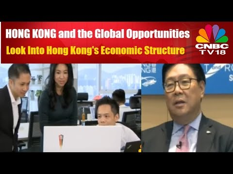 HONG KONG and the Global Opportunities | Look Into Hong Kong's Economic Structure | CNBC TV18