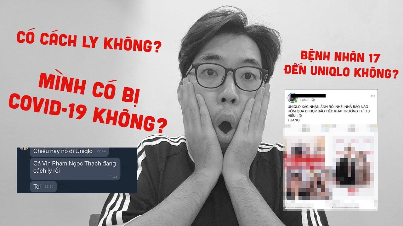 Tình hình của mình hiện tại…có cách ly không? Uniqlo Hà Nội có người nhiễm Covid-19 hay không?