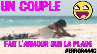 ILS FONT L'AMOUR SUR LA PLAGE #Error444G