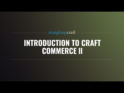 Introduction to Craft Commerce II
