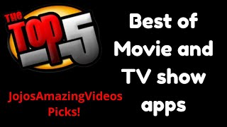 Top 5 Movie and TV show apps (Best apks for streaming)
