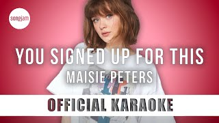 Maisie Peters - You Signed Up For This (Official Karaoke Instrumental) | SongJam