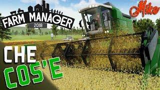 UN NUOVO GESTIONALE AGRICOLO | Che cos'è Farm Manager 2018?! Gameplay ITA
