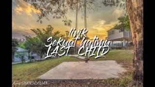 LAST CHILD- sekuat hatimu(cover lirik video)