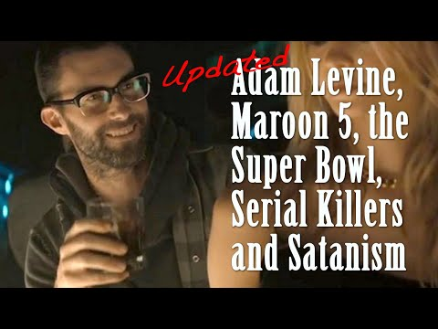 Adam Levine, Maroon 5, the Super Bowl, Serial Killers and Satanism Mp3