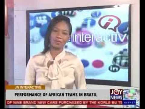 Performance of African Teams in Brazil - Joy News Interactive (18-6-14)