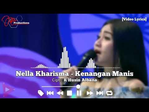 Free Download Nella Kharisma - Kenangan Manis [video Lyrics] Mp3 dan Mp4